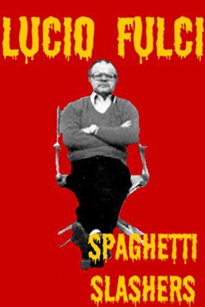 Lucio Fulci, el realizador de lo repulsivo fulci 71