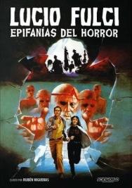 Lucio Fulci, epifanía del horror